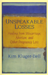 Unspeakable Losses by Kim Kluger Bell